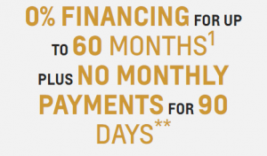 0% FINANCING FOR UP TO 60 MONTHS1 PLUS NO MONTHLY PAYMENTS FOR 90 DAYS
